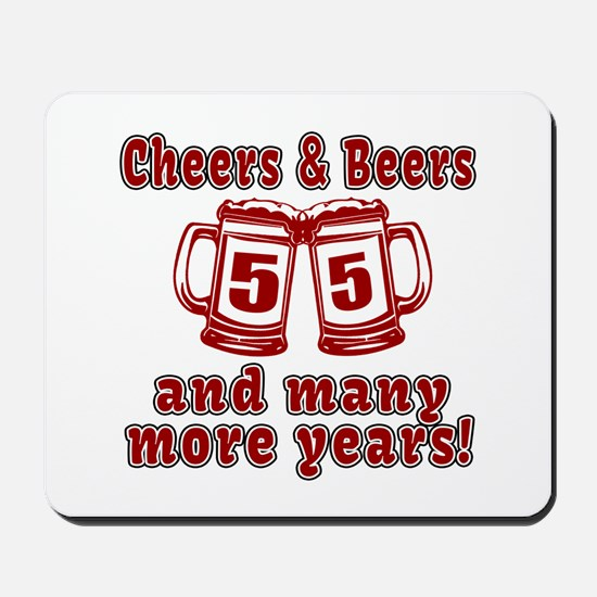Cheers And Beers 55 And Many More Years Mousepad