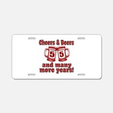 Cheers And Beers 55 And Man Aluminum License Plate