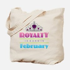Royalty is Born in February Tote Bag
