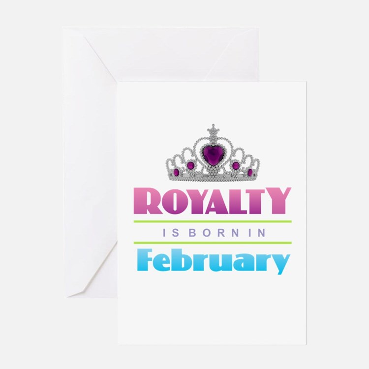 Royalty is Born in February Greeting Cards