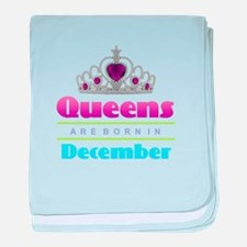 Queens are Born In December baby blanket