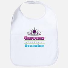 Queens are Born In December Baby Bib