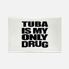 tuba Is My Only Drug Rectangle Magnet