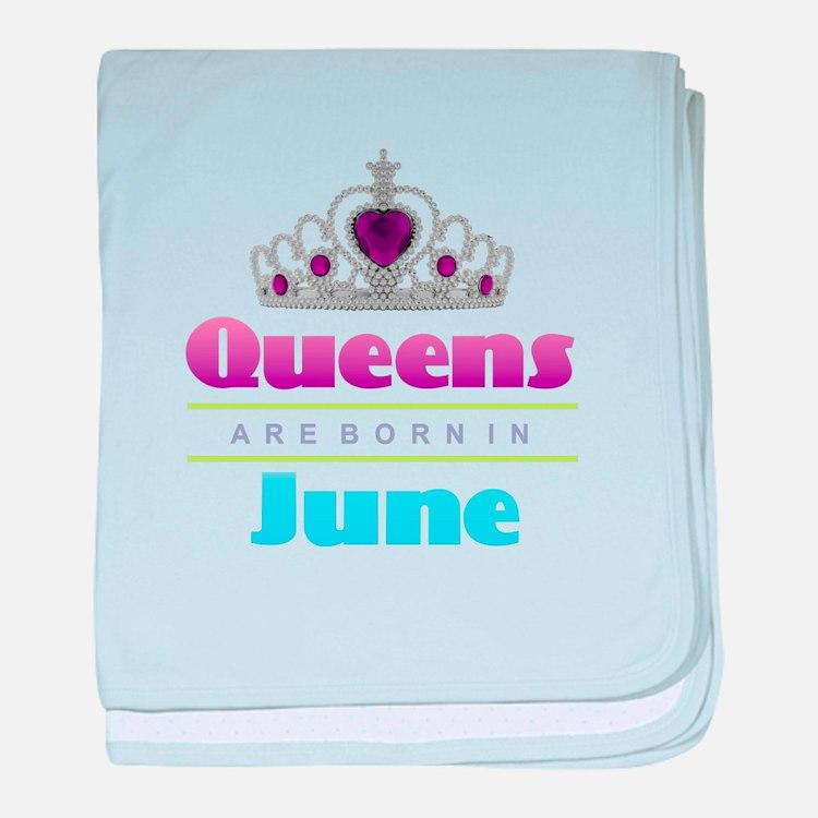 Queens are Born In June baby blanket