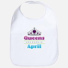 Queens are Born In April Baby Bib