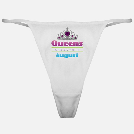 Queens are Born In August Classic Thong