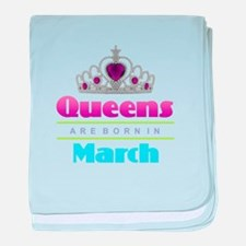 Queens are Born In March baby blanket