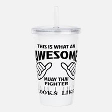 This is what an Muay T Acrylic Double-wall Tumbler