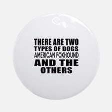 There Are Two Types Of American fox Round Ornament