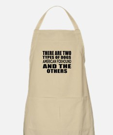There Are Two Types Of American foxhound Dog Apron