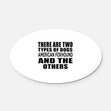 There Are Two Types Of American fo Oval Car Magnet