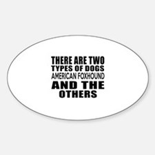 There Are Two Types Of American fox Sticker (Oval)