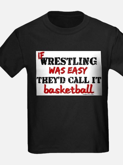 IF WRESTLING WAS EASY...baske T-Shirt
