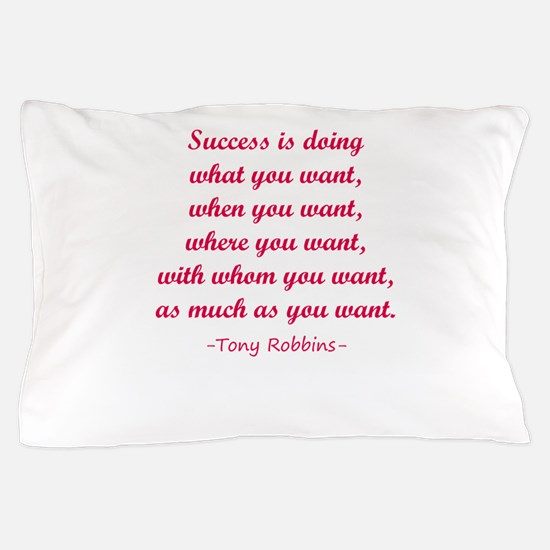 Tony Robbin quotes Pillow Case