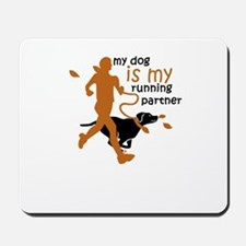 my dog is my running partner Mousepad