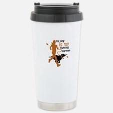 my dog is my running pa Stainless Steel Travel Mug