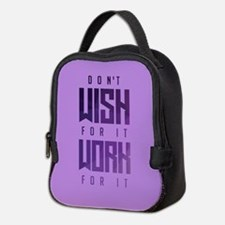 Don't Wish For It Purple Neoprene Lunch Bag