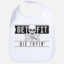 Get Fit or Die Trying Bib