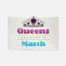 Queens are Born In March Magnets
