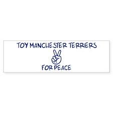 Toy Manchester Terriers for P Bumper Bumper Bumper Sticker
