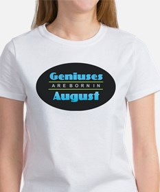 Geniuses are Born In August T-Shirt