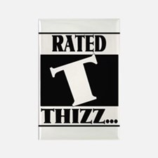 """RATED """" T """" -- FOR THIZZ.. Magnets"""