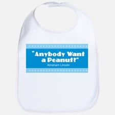 Lincoln Quotes - Anybody Want a Peanut? Baby Bib