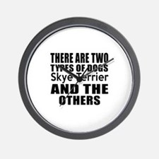 There Are Two Types Of Skye Terrier Dog Wall Clock