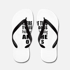 There Are Two Types Of Polish Lowland S Flip Flops