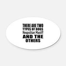 There Are Two Types Of Neapolitan Oval Car Magnet