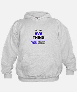 It's AVA thing, you wouldn't understand Sweatshirt