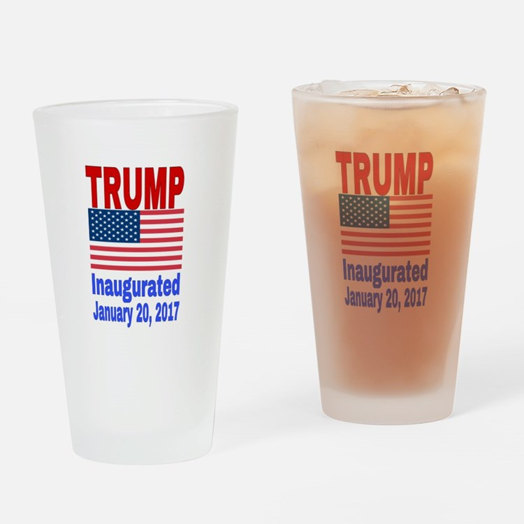 Trump Inaugurated January 20, 2017 Drinking Glass