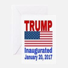 Trump Inaugurated January 20, 2017 Greeting Cards