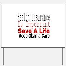 Keep Obama Care Yard Sign