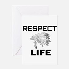 RESPECT LIFE Greeting Cards