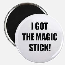 I got the magic stick ~ Magnet