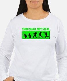 SHALL NOT STEA Long Sleeve T-Shirt