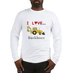 I Love Backhoes Long Sleeve T-Shirt