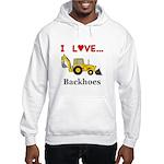 I Love Backhoes Hooded Sweatshirt