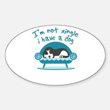 i'm not single i have a dog Decal