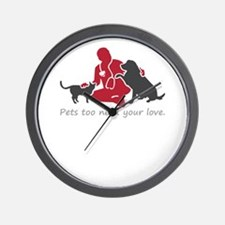 pets too need your love Wall Clock