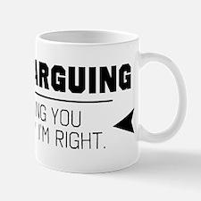 I'm Not Arguing Mugs