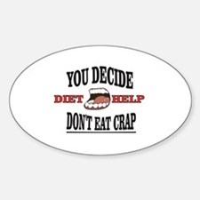Dont eat the crap Decal