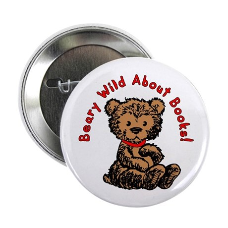 """Beary Wild About Books 2.25"""" Button"""