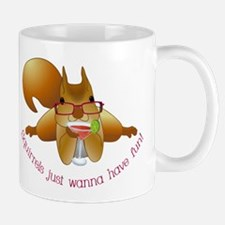 Squirrels Just Wanna Have Fun Mugs