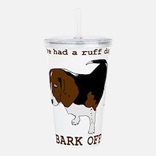 Bark Off Acrylic Double-wall Tumbler