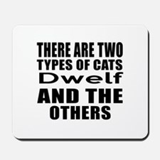 There Are Two Types Of Dwelf Cats Design Mousepad