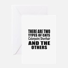 There Are Two Types Of Colorpoint Sh Greeting Card