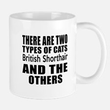 There Are Two Types Of British Shorthai Mug