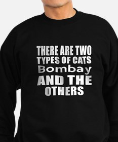 There Are Two Types Of Bombay Ca Sweatshirt (dark)
